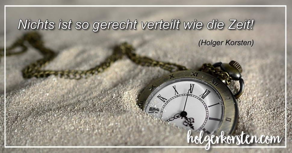 """Holger Korsten """"Nichts ist so gerecht verteilt, wie die Zeit"""""""