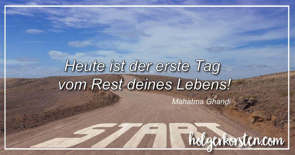 Mahatma Gandhi Heute Ist Der Erste Tag Vom Rest Deines Lebens