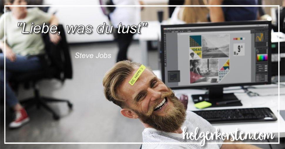 Steve Jobs - Liebe was du tust